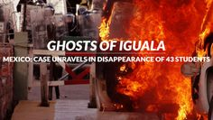 "Ghosts-iguala-devereaux-intercept-ayotzinapa-students Monday, May 4, 2015 FULL SHOW | HEADLINES | PREVIOUS: Relatives of 43 Missing Students: U.S.-Backed Drug... ""The Army Knew"": New Investigation Unravels Mexican Govt. Account of How 43 Students Disappeared"