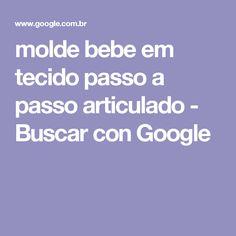 molde bebe em tecido passo a passo articulado - Buscar con Google