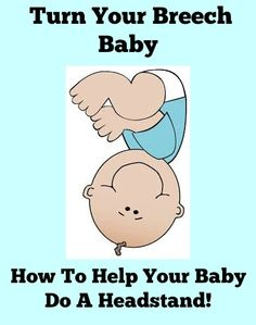 Get That Baby Upside Down Using These Proven Techniques.