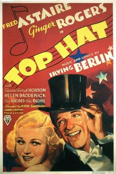 1935. Top Hat. Fred Astaire & Ginger Rogers. Music by Irving Berlin.