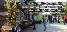 Today's food truck quote of the day comes from Robert H. Schuller.