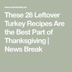 These 28 Leftover Turkey Recipes Are the Best Part of Thanksgiving   News Break Leftover Turkey Recipes, Thanksgiving Leftovers, Shawarma, Cooking Turkey, Pot Pie, Rotisserie Chicken, Fresh Herbs, Greek Yogurt, Chicken Recipes