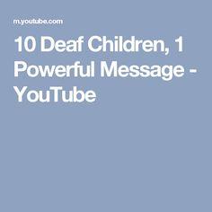 10 Deaf Children, 1 Powerful Message - YouTube