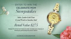 """I just entered into Samuels Diamonds' """"Celebrate Mom"""" Sweepstakes for a chance to win a a Seiko, Ladies Gold-Tone Crystal Watch in Stainless Steel ($275)!"""