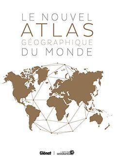 Free Download Le Nouvel Atlas Gographique Du Monde 2e Dition