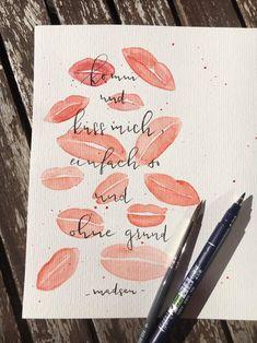 Handlettering Zitat madsen: Komm und küss mich, einfach so und ohne Grund. (Letter Lovers herzimbauch)