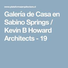 Galería de Casa en Sabino Springs / Kevin B Howard Architects - 19