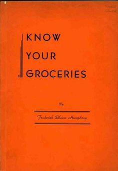 1931. For those who really want to KNOW their groceries.