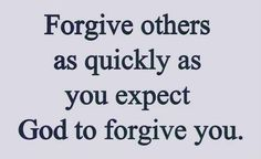 Expecting Forgiveness From God Quote http://funstoo.blogspot.com/2012/03/expecting-forgiveness-from-god-quote.html#