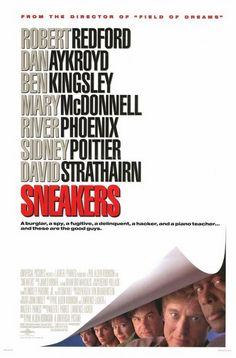 Sneakers (1992) | directed by Phil Alden Robinson | starring Robert Redford, Dan Akroyd, Ben Kingsley, Mary McDonnell, River Phoenix, Sidney Poitier, and David Strathairn