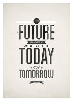 Inspirational quotes poster  Your future is created by NeueGraphic
