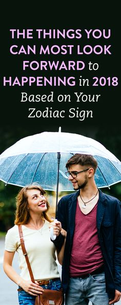 The Things You Can Most Look Forward To Happening In 2018, Based On Your Zodiac Sign