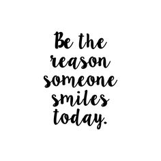"Be the reason someone smiles today - Vinyl Decal Sticker - 5.5"" x 7"" v2 Motivational *Free Shipping* by MinglewoodTrading on Etsy https://www.etsy.com/listing/263607639/be-the-reason-someone-smiles-today-vinyl"