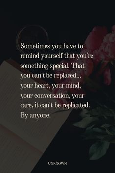 Sometimes you have to remind yourself that you're something special. That you can't be replaced... your heart, your mind, your conversation, your care, it can't be replicated. By anyone. #lifequote Irish Hat, Feeling Quotes, Lessons Learned In Life, Something Special, Love Story, Conversation, Life Quotes, Mindfulness, Feelings