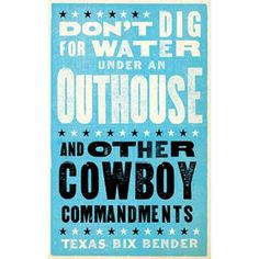 Don't Dig for Water Under an Outhouse""""