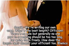 Q: WE'RE WRITING OUR OWN VOWS. WHAT'S THE BEST LENGTH?  #Officiants #Ceremony #BrideRide #WeddingPlanning #Vows #WeddingVows #Bride #Groom #WeddingPlanner #Bridal #Relationship #MyToBeAndMe #Love #EngagedCouples #EventPlanning Better Length, Wedding Vows, Bride Groom, Event Planning, Wedding Planner, Relationship, Good Things, Writing, How To Plan