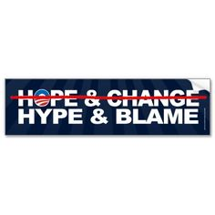 Hope & Change quickly changed to Hype & Blame