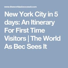 New York City in 5 days: An Itinerary For First Time Visitors | The World As Bec Sees It
