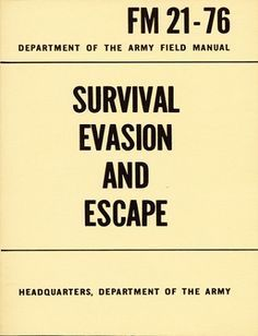 US Army Survival Evasion And Escape - Rational Survivor has been putting together Digital Downloads for the Prepper