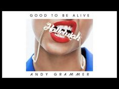 Andy Grammer - Good To Be Alive (Hallelujah) - YouTube