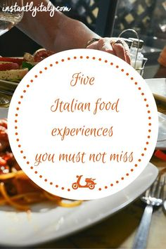 5 Italian Food Experiences You Must Not Miss