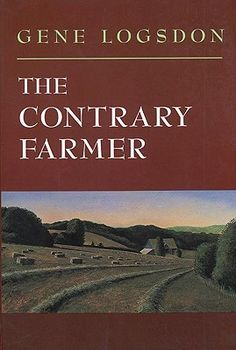"""The Contrary Farmer"" by Gene Logsdon"