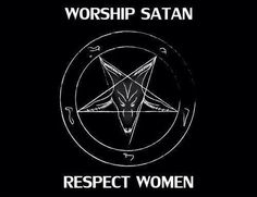 This is not respecting women. If you want to feel the respect Satan offers women you will feel the suffering Satan has caused PortiaGermain. Satanic Rules, Satanic Art, Laveyan Satanism, The Satanic Bible, Respect Women, Occult Art, Demonology, Dark Art, Religion