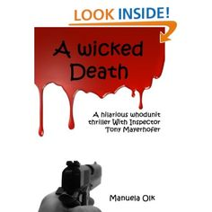 A Wicked Death - A hilarious whodunit thriller With Inspector Tony Mayerhofer: Manuela Olk: Amazon.com: Kindle Store