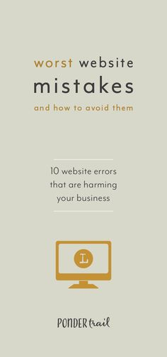 The Worst Website Mistakes (and How to Avoid Them) — Ponder Trail Creative Business, Business Tips, Online Business, Design Web, Brand Design, Branding Website, How To Stay Motivated, Make Money Blogging, Social Media Tips