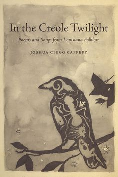 """Musician, poet and folklorist Joshua Clegg Caffery of Franklin reinvents the lyrical folk heritage of southern Louisiana with his new book of poetry, """"In the Creole Twilight: Poems and Songs from Louisiana Folklore,"""" published by LSU Press."""