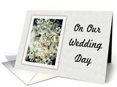 On Our Wedding Day-Be My Husband-Invitation-Bouquet-White Roses Card. Thank you customer in Illinois!
