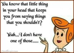 that little thing in your head funny quotes quote lol funny quote funny quotes flinstones humor wilma