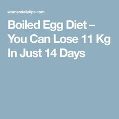 Boiled Egg Diet – You Can Lose 11 Kg In Just 14 Days