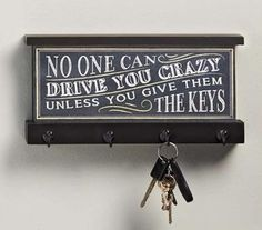 MDF key hook wall plaque features 4 hooks and decal overlay. Chalkboard inspired motif with vintage typography and sentiment messaging. No one can drive you crazy unless you give them the keys! SOLD OUT www.lambertpaint.com