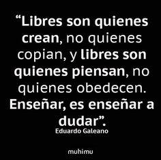 """""""Libres son quienes crean"""" #libertad #parapensar"""