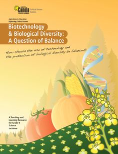 Biotechnology & Biological Diversity - Learn Canola Use Of Technology, Biotechnology, Teacher Resources, Diversity, This Or That Questions, Science, Teaching, Education