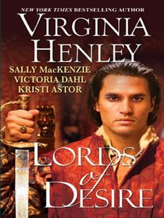 Lords of Desire by Virginia Henley. $4.59. 433 pages. Publisher: Kensington Books; 1 edition (June 1, 2010). Author: Virginia Henley