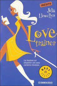 Love trainer / / Julia Llewellyn http://encore.fama.us.es/iii/encore/record/C__Rb2635748?lang=spi