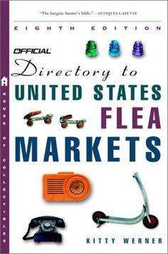 The Official Directory to U. Flea Markets Eighth Edition The Official Directory to U. Flea Markets Eighth Edition Brimfield Antique Show, Antique Fairs, Antique Stores, Vintage Antiques, Flea Market Booth, Flea Market Finds, Flea Markets, Window Display Retail, Retail Displays
