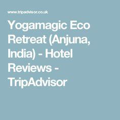 Yogamagic Eco Retreat (Anjuna, India) - Hotel Reviews - TripAdvisor