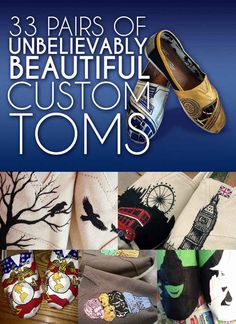 33 Pairs Of Unbelievably Beautiful Custom TOMS - #5 is the best!