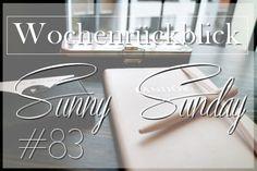 Sunny Sunday #83 www.josieslittlewonderland.de  #wochenrückblick #sonntagspost #kolumne #sonntagskolumne # weekreview