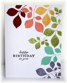 handmade birthday card from Scrappin' and Stampin' in GJ … one layer …. handmade birthday card from Scrappin' and Stampin' in GJ … one layer … leaves stamped in rainbow of colors … beautiful … Papertrey Ink by irma Handmade Birthday Cards, Happy Birthday Cards, Greeting Cards Handmade, Simple Birthday Cards, Diy Handmade Cards, Creative Birthday Cards, Flower Birthday Cards, Card Birthday, Birthday Images