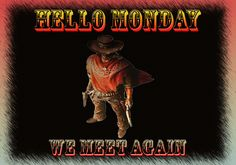 Hello Monday We Meet Again Desktop Computer Wallpaper background And Animated GIF