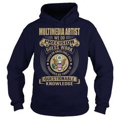 Multimedia artist We Do Precision Guess Work Knowledge T Shirts, Hoodies. Check price ==► https://www.sunfrog.com/Jobs/Multimedia-artist--Job-Title-107665782-Navy-Blue-Hoodie.html?41382