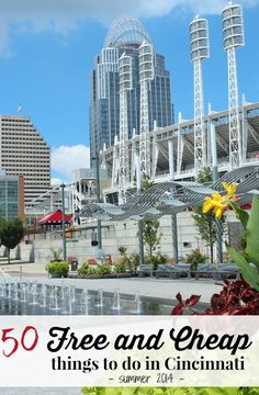 Free and cheap things to do in Cincinnati for summer 2014 [ PropFunds.com ] #fun #funds #saving