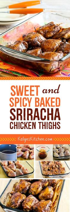 Sweet and Spicy Baked Sriracha Chicken Thighs are an easy and delicious dinner. When we tested this recipe we were pleasantly surprised that my niece Kara's can-be-picky son gobbled them up! [found on KalynsKitchen.com]