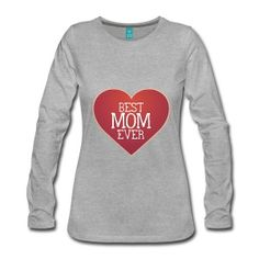 Best Mom Ever Long Sleeve Shirts Happy Birthday Messages, Got Quotes, Best Mom, Long Sleeve Shirts, Happy Birthdays, Sweatshirts, Platforms, Mens Tops, T Shirt