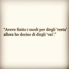 Resta o vai | Citazioni - Frasi - Pensieri Daily Quotes, Love Quotes, My Emotions, Feelings, Cheating Quotes, Book Markers, Tumblr Quotes, Meaningful Quotes, Sentences
