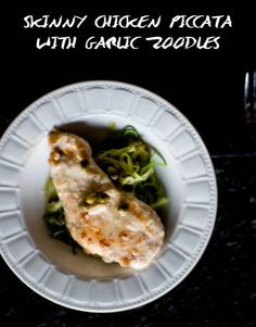Skinny Chicken Piccata with Garlic Zoodles